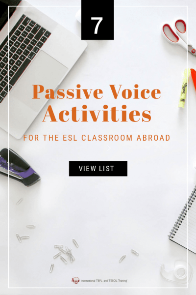 7 Activities for Teaching Passive Voice in the ESL Classroom