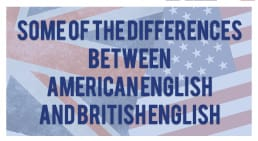 Infographic Some of the differences between American English and British English